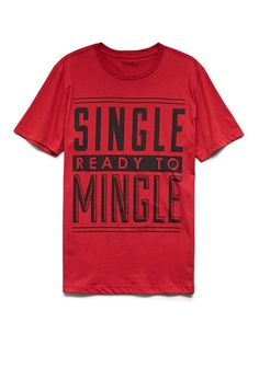 Single Ready To Mingle | FOREVER21  #F21Crush #ValentinesDay  OMG!!!!!!!! I NEED THIS SHIRT!!!!!!!!! @Fellow Fellow Guernsey @Ann Flanigan Guernsey  #STORYOFMYLIFE
