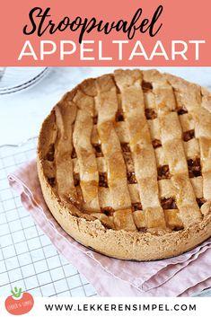 Stroopwafel-appeltaart - Lekker en Simpel Unique Recipes, Sweet Recipes, Cake Recipes, Snack Recipes, Köstliche Desserts, Delicious Desserts, Baking Bad, The Joy Of Baking, Homemade Sweets