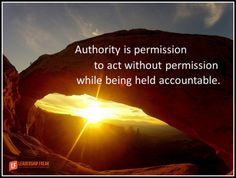 authority is permission to act without permission while being held accountable. Leadership Articles, Business Management, Human Resources, Acting, Hold On, Motivational Quotes, Spirituality, Author, Thoughts