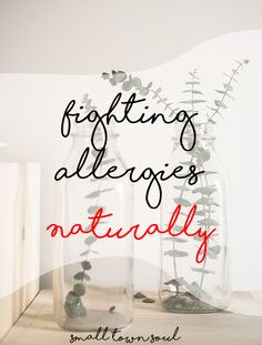 Ditch the medicine and learn how to fight allergies naturally!