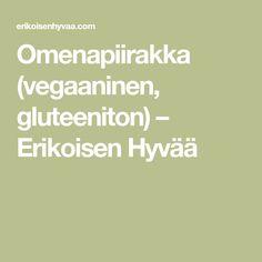 Omenapiirakka (vegaaninen, gluteeniton) – Erikoisen Hyvää Math Equations