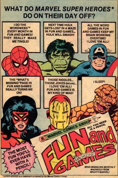 What do Marvel Super Heroes* do on their day off?     * Super Heroes is a trademark co-owned by the Marvel Comic Group