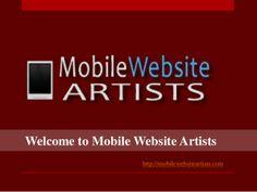 Mobile website artists - http://www.slideshare.net/Rajusrivastawa/mobile-website-design-29062425