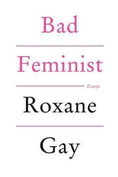Goodreads | Good Minds Suggest—Roxane Gay's Favorite Pop Culture Books for Thinkers (Author of An Untamed State) August, 2014