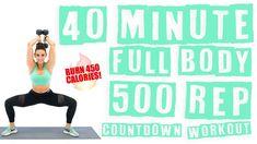 40 Minute Full Body 500 Rep Countdown Workout Burn 450 Calories!