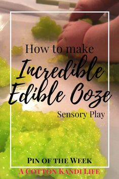 How to Make Incredible Edible Ooze. Sensory Play Recipes DIY Slime Recipes