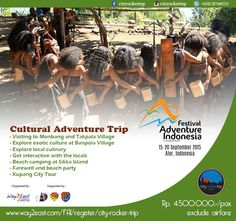 Festival Adventure Indonesia 2015 present:  Cultural Adventure Trip 15-20 Sept 2015 at Alor, East Nusa Tenggara, Indonesia. Package US$ 348 per pax. More info contact us: info@cityrockertrip.com
