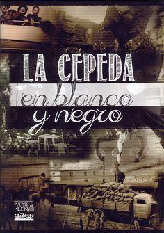 La Cepeda en blanco y negro / textos de Saturio Aller [et al.]