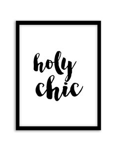 Download and print this free printable Holy Chic wall art for your home or office! Download by following the directions below.