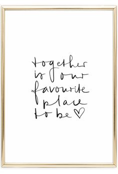 Together is our favourite place to be, Poster Hand Lattering, Family Wall, Quotes And Notes, Letter Wall, Brush Lettering, Note To Self, Cute Quotes, Just Love, Relationship Goals