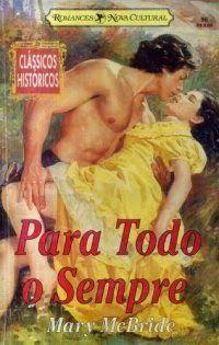 Salvem o herói bandido deste livro. Na Maratona Históricos do Literatura de Mulherzinha: Para todo o sempre, Mary McBride – http://livroaguacomacucar.blogspot.com.br/2014/11/cap-949-para-todo-o-sempre-mary-mcbride.html