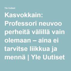 Kasvokkain: Professori neuvoo perheitä välillä vain olemaan – aina ei tarvitse liikkua ja mennä   Yle Uutiset   yle.fi