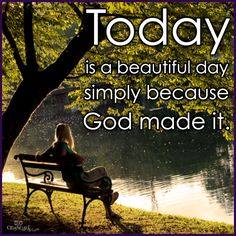 This is the day The Lord has made, I will rejoice and be gad in it!