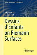 Dessins d'enfants on Riemann surfaces / Gareth A. Jones, Jürgen Wolfart. 2016. Máis información: http://www.springer.com/us/book/9783319247090