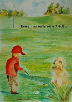 An #original #art Everything waits while I #Golf  #watercolor by #GeetaBiswas #concept #painting #artprint at $27 #humor #quotes #dog #game #golfer #athlete #chipping #gift