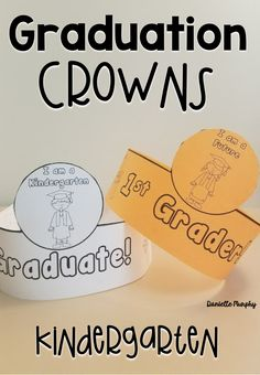 Kindergarten Graduation Crowns!  Fun for an end of year graduation ceremony, celebration, or last day of school!