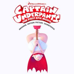 Various Artists - Captain Underpants: The First Epic Movie (Soundtrack)