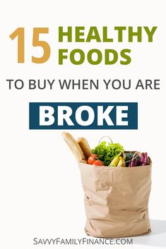 Broke but you don't want to eat a bunch of junk food? There are frugal, healthy food options available.   frugal | budget | food | groceries | meals  #food #savemoney #frugal #groceries via @savvyfamfinance