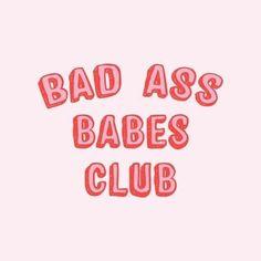 Bad ass babes club