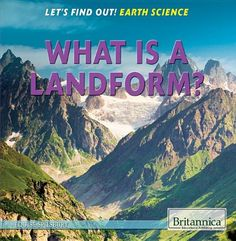 What Is a Landform? (Let's Find Out!: Earth Science) by Louise Spilsbury