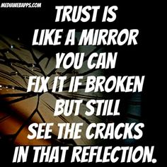 Every person is a cracked mirror its whether you choose to glue those peices back on or to throw those peices away