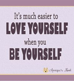It's much easier to love yourself . . .  quote