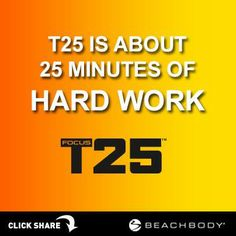 T25 is about 25 minutes of hard work. Click now to learn more! #t25 #weightloss