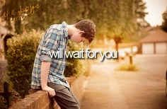 This is something really special to me.. because I know if a guy waits for me, he's the one<3