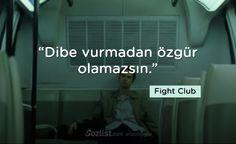 Dibe vurmadan özgür olamazsın. #fight #club #replikleri