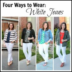 My New Favorite Outfit: Four Ways to Wear: White Jeans