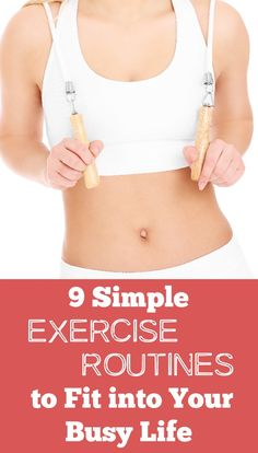 9 Simple Exercise Routines to Fit into Your Busy Life - http://healthpositiveinfo.com/simple-exercise-routines-busy-life.html