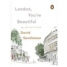 London, You're Beautiful: An Artist's Year (Paperback)