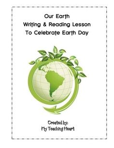 Weekly Freebie: FREE Writing Resource  Free from My Teaching Heart on TpT    Our Earth Writing and Reading Lessons for Earth Day