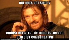 ONE DOES NOT SIMPLY CHOOSE BETWEEN TOM HIDDLESTON AND BENEDICT CUMBERBATCH
