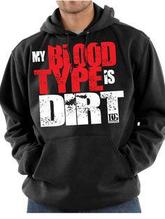 My Blood Type is Dirt Hoodie – Dirty Girl Racewear