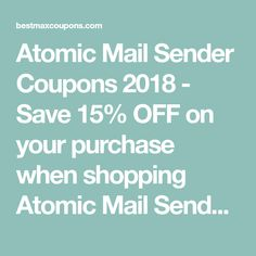 Get 15% OFF with Atomic Mail Sender Coupon - Bestmaxcoupons