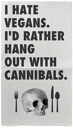Pieratt - I'd rather hang out with cannibals