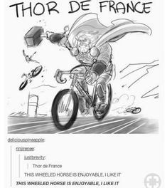 "Thor de France | Tour de France | Funny | ""This wheeled horse is enjoyable, I like it"" 