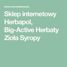 Sklep internetowy Herbapol, Big-Active Herbaty Zioła Syropy