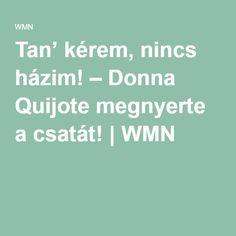Tan' kérem, nincs házim! – Donna Quijote megnyerte a csatát! | WMN