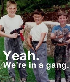 Hey mom, meet my internet friends. (Are we going to ignore the kid with two cats instead of a gun?)