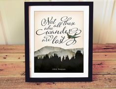 Not All Those Who Wander Are Lost - Art Print - J. R. R. Tolkien Quote Print