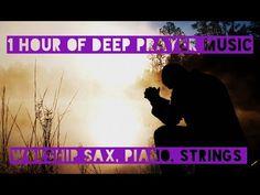 1 HOUR OF DEEP PRAYER MUSIC - CALMING WORSHIP SONGS - INSTRUMENTAL SAX, PIANO, STRINGS - YouTube