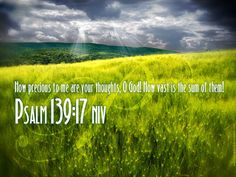 Psalm 139:17   http://www.crossmap.com/backgrounds/your-thoughts-o-god-3549