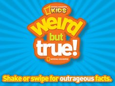 Student Apps for Education: My kids LOVE Weird but True books.  You can download it as an app!