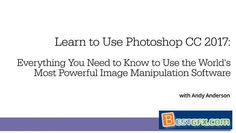 O'Reilly - Learn to Use Photoshop CC 2017 Training Video Duration 6h 56m Project Files Included MP4  Adobe Photoshop is so packed with tools, features, and options that it can feel intimidating. Photoshop expert Andy Anderson blows away all of your fears in this overview of the software and an in-depth look at the best ways to use it.