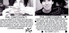 Amazingphil<3.I want to meet him and hug him and tell him than you. Thank you Phil for being truly amazing!