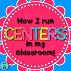 Keep Teaching and Planning!: Giving you the 411 on Centers! (Part 1 of 3)--written from perspective of a classroom teacher