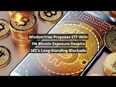 WisdomTree Proposes ETF With 5% Bitcoin Exposure Despite SEC's Long-Stan... Chicago Mercantile Exchange, Bitcoin Market, News Today, Proposal, Investing, Future Tense, Gift
