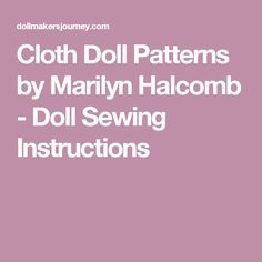 Cloth Doll Patterns by Marilyn Halcomb - Doll Sewing Instructions